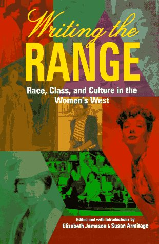 Writing the Range: Race, Class, and Culture in the Women's West 9780806129297