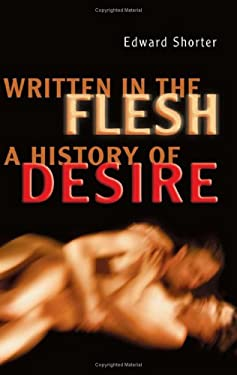 Written in the Flesh: A History of Desire 9780802038432