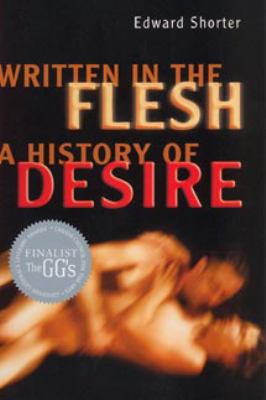 Written in the Flesh: A History of Desire 9780802094520