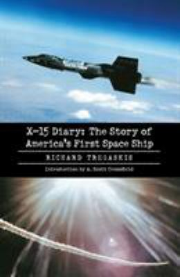 X-15 Diary: The Story of America's First Space Ship 9780803294561