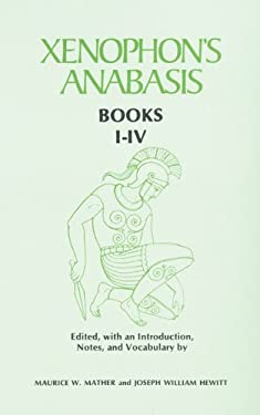 Xenophon's Anabasis: Books I - IV 9780806113470