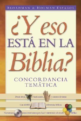 Y Eso Esta en la Biblio?: Concordancia Tematica = So That's in the Bible 9780805494327