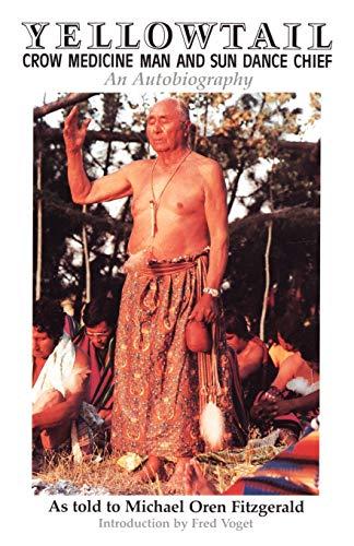 Yellowtail, Crow Medicine Man and Sun Dance Chief: An Autobiography 9780806126029
