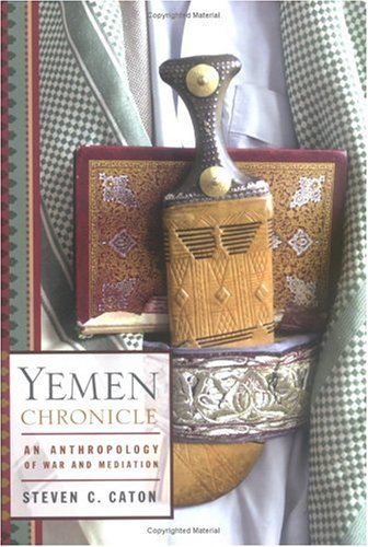 Yemen Chronicle: An Anthropology of War and Mediation 9780809027255