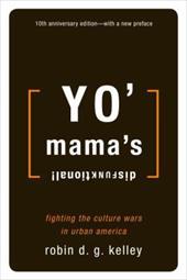 Yo' Mama's Disfunktional!: Fighting the Culture Wars in Urban America 3327456