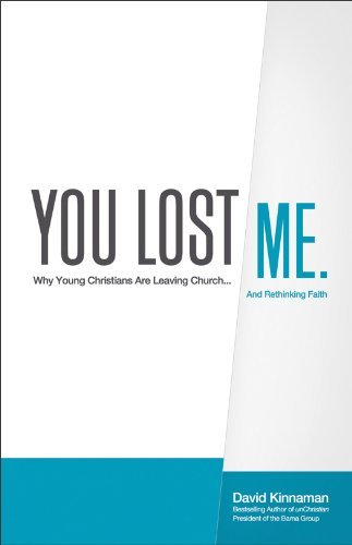 You Lost Me: Why Young Christians Are Leaving Church... and Rethinking Faith 9780801013140