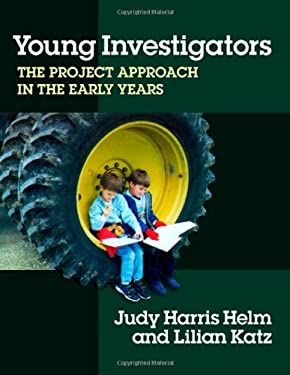 Young Investigators: The Project Approach in the Early Years 9780807740163