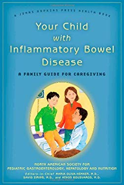 Your Child with Inflammatory Bowel Disease: A Family Guide for Caregiving 9780801895555