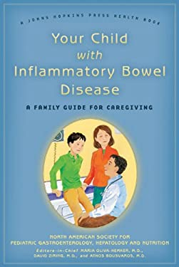 Your Child with Inflammatory Bowel Disease: A Family Guide for Caregiving 9780801895562