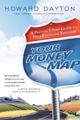 Your Money Map: A Proven 7-Step Guide to True Financial Freedom 9780802468697