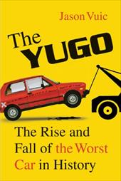 The Yugo: The Rise and Fall of the Worst Car in History 10004782
