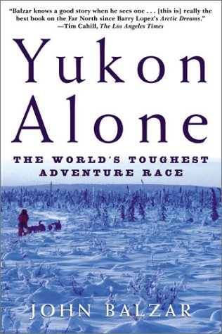 Yukon Alone: The World's Toughest Adventure Race 9780805059502