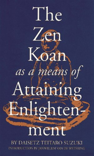 Zen Koan as a Means of Attaining Enlightenment by Daisetz Teitaro ...