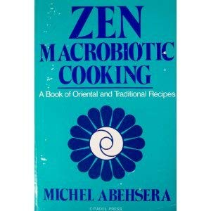 Zen Macrobiotic Cooking: A Book of Oriental and Traditional Recipes 9780806508931