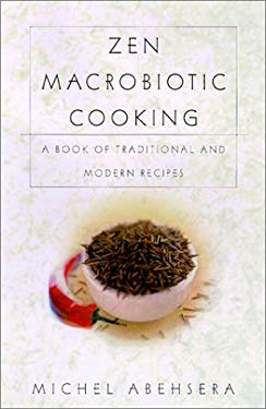 Zen Macrobiotic Cooking: A Book of Oriental and Traditional Recipes 9780806522814