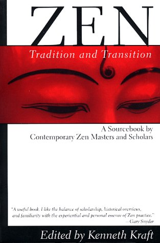 Zen: Tradition and Transition: A Sourcebook by Contemporary Zen Masters and Scholars 9780802131621
