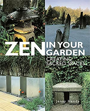 Zen in Your Garden Zen in Your Garden: Creating Sacred Spaces Creating Sacred Spaces 9780804832892