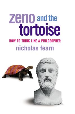 Zeno and the Tortoise: How to Think Like a Philosopher 9780802139177