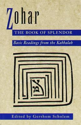 Zohar: The Book of Splendor: Basic Readings from the Kabbalah 9780805210347