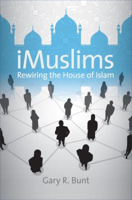 iMuslims: Rewiring the House of Islam 9780807832585