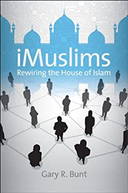 iMuslims: Rewiring the House of Islam 9780807859667