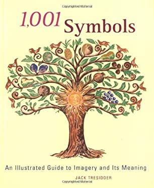 1,001 Symbols: An Illustrated Guide to Imagery and Its Meaning 9780811842822
