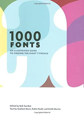 1000 Fonts: An Illustrated Guide to Finding the Right Typeface 9780811868464