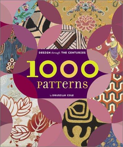 1000 Patterns: Design Through the Centuries 9780811839792