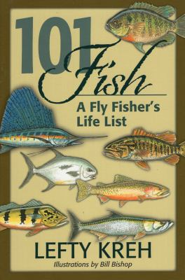 101 Fish: A Fly Fisher's Life List 9780811711487