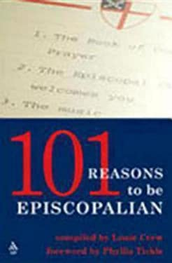 101 Reasons to Be Episcopalian 9780819219251