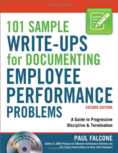 101 Sample Write-Ups for Documenting Employee Performance Problems: A Guide to Progressive Discipline & Termination [With CDROM] 9780814415467