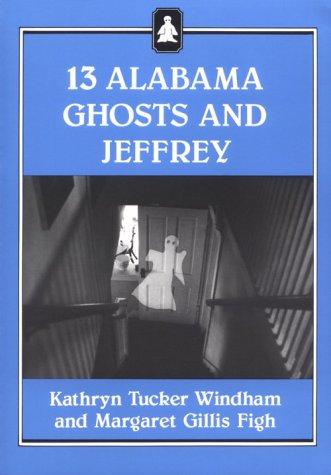 13 Alabama Ghosts and Jeffrey 9780817303761