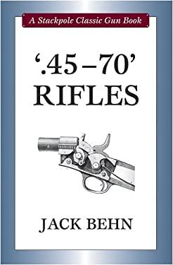 45-70 Rifles 9780811704465