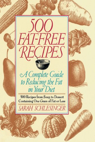 500 Fat Free Recipes: A Complete Guide to Reducing the Fat in Your Diet 9780812992465