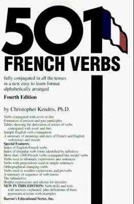 501 French Verbs: Fully Conjugated in All the Tenses in a New Easy-To-Learn Format Alphabetically Arranged 9780812092813