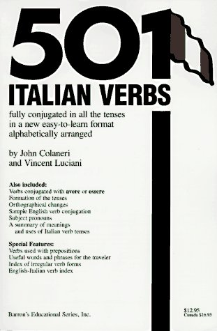 501 Italian Verbs: Fully Conjugated in All the Tenses in a New Easy-To-Learn Format Alphabetically Arranged