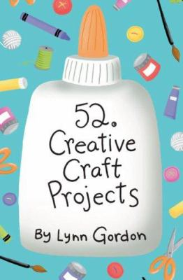 52 Creative Craft Projects 9780811851039