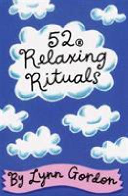 52 Relaxing Rituals 9780811813211