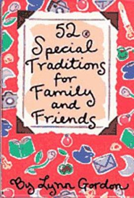 52 Special Traditions for Family and Friends