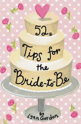 52 Tips for the Bride-To-Be 9780811832311