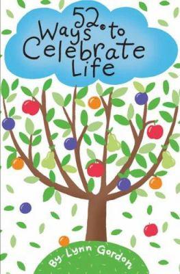 52 Ways to Celebrate Life 9780811844680