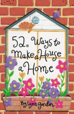 52 Ways to Make a House a Home: 52 Decks Series 9780811824811