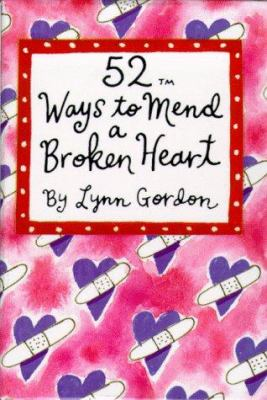 52 Ways to Mend a Broken Heart 9780811809115