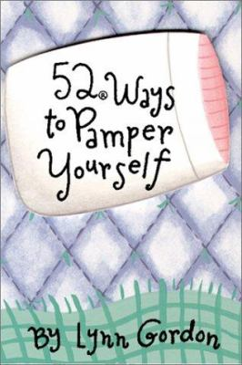 52 Ways to Pamper Yourself 9780811827287