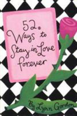 52 Ways to Stay in Love Forever 9780811818025