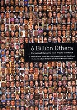 6 Billion Others: Portraits of Humanity from Around the World 9780810983830