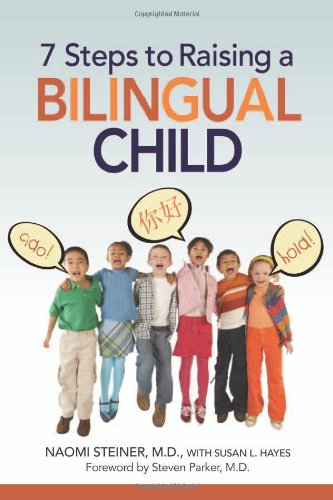 7 Steps to Raising a Bilingual Child 7 Steps to Raising a Bilingual Child 9780814400463
