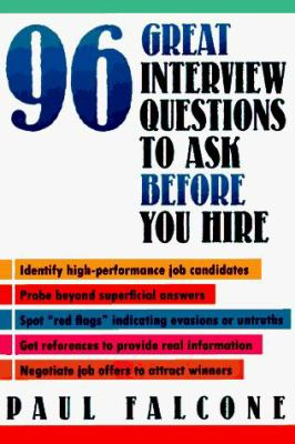 96 Great Interview Questions to Ask Before You Hire 9780814479094