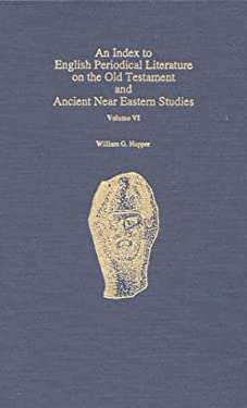 An Index to English Periodical Literature on the Old Testament and Ancient Near: Eastern Studies 9780810828223