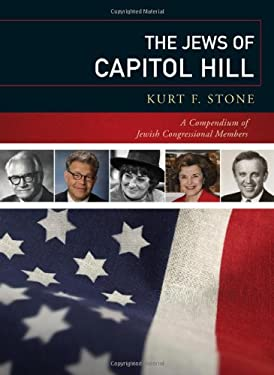 The Jews of Capitol Hill: A Compendium of Jewish Congressional Members 9780810857315